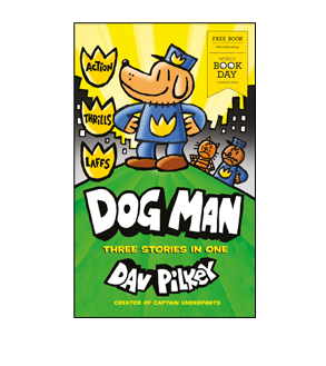 Book cover for Dog Man: Three Stories in One (World Book Day 2020)